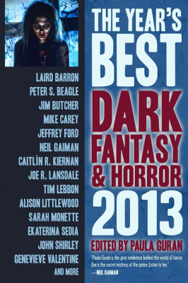 The Year's Best Dark Fantasy & Horror: 2013